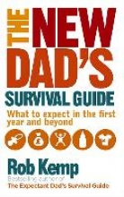 Rob Kemp The New Dad`s Survival Guide