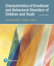 Kauffman, James M.,   Landrum, Timothy J. Characteristics of Emotional and Behavioral Disorders of Children and Youth