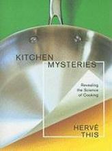 Herve This,   Jody Gladding Kitchen Mysteries
