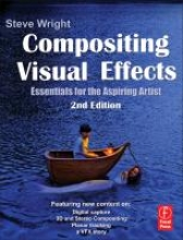 Wright, Steve Compositing Visual Effects