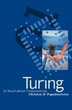 Papadimitriou, Christos H Turing (A Novel about Computation)