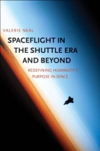Valerie Neal Spaceflight in the Shuttle Era and Beyond