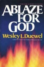 Duewel, Wesley L. Ablaze for God