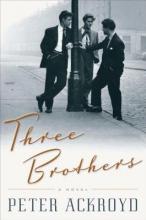 Ackroyd, Peter Three Brothers