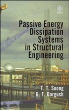 Soong, T. T. Passive Energy Dissipation Systems in Structural Engineering
