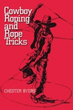 Chester Byers Cowboy Roping and Rope Tricks