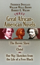 Douglass, Frederick Three Great African-American Novels