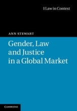 Stewart, Ann Gender, Law and Justice in a Global Market