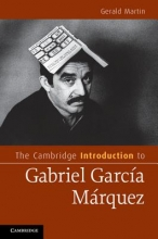 Martin, Gerald The Cambridge Introduction to Gabriel Garcia Marquez