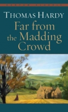 Hardy, Thomas Far from the Madding Crowd