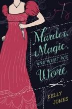 Jones, Kelly Murder, Magic, and What We Wore