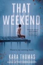 Kara Thomas, That Weekend