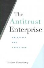 Hovenkamp, Herbert The Antitrust Enterprise - Principle and Execution
