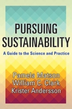 Pamela Matson,   William C. Clark,   Krister Andersson Pursuing Sustainability