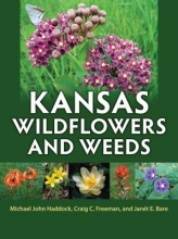 Michael John Haddock,   Craig C. Freeman,   Janet E. Bare Kansas Wildflowers and Weeds