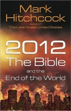 Hitchcock, Mark 2012, the Bible, and the End of the World