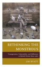 Byatt, Jim Rethinking the Monstrous
