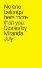 July, Miranda No One Belongs Here More Than You