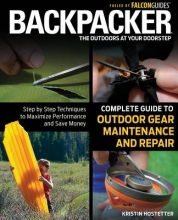 Hostetter, Kristin Backpacker Complete Guide to Outdoor Gear Maintenance and Repair