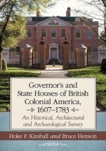 Kimball, Hoke P. Governor`s Houses and State Houses of British Colonial America, 1607-1783