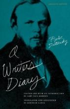 Dostoevsky, Fyodor Mikhailovich A Writer`s Diary
