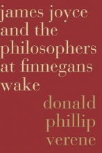 Verene, Donald Phillip James Joyce and the Philosophers at Finnegans Wake