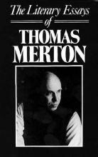 Merton, Thomas The Literary Essays of Thomas Merton