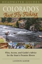 Mayer, Landon Colorado`s Best Fly Fishing