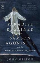Milton, John Paradise Regained, Samson Agonistes, and the Complete Shorter Poems