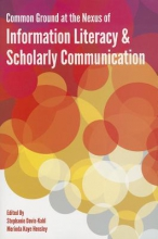 Davis-Kahl, Stephanie Common Ground at the Nexus of Information Literacy and Schol