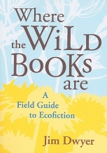 Dwyer, Jim Where the Wild Books Are