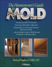 Pugliese, Michael The Homeowner`s Guide to Mold