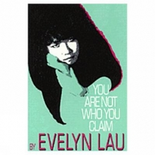Lau, Evelyn You Are Not Who You Claim