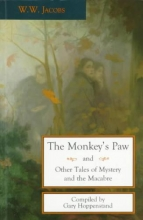 Jacobs, W. W.,   Hoppenstand, Gary The Monkey`s Paw and Other Tales of Mystery and the Macabre