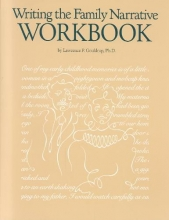 Gouldrup, Lawrence P. Writing the Family Narrative Workbook