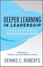 Roberts, Dennis C. Deeper Learning in Leadership