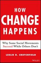 Crutchfield, Leslie R. How Change Happens