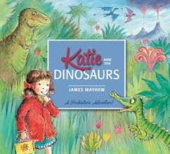 Mayhew, James Katie: Katie and the Dinosaurs