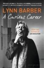 Barber, Lynn A Curious Career