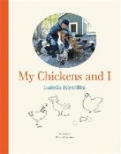 Isabella,Rossellini My Chickens and I