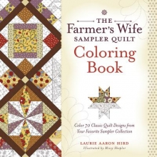 Laurie Aaron Hird The Farmer`s Wife Sampler Quilt Coloring Book