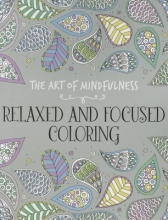 Relaxed and Focused Adult Coloring Book