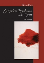 Pucci, Pietro Euripides` Revolution Under Cover