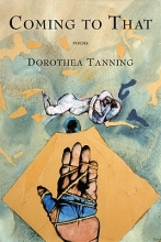 Tanning, Dorothea Coming to That