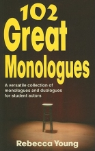 Young, Rebecca 102 Great Monologues