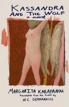 Karapanou, Margarita Kassandra and the Wolf