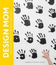 Blair, Gabrielle Stanley Design Mom