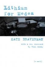 Braverman, Kate Lithium for Medea