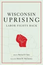 Yates, Michael D. Wisconsin Uprising
