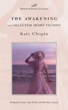 Chopin, Kate The Awakening and Selected Short Fiction